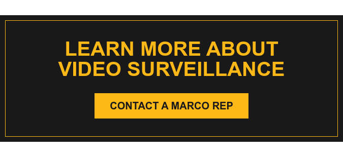 Learn More About Video Surveillance Contact a Marco Rep