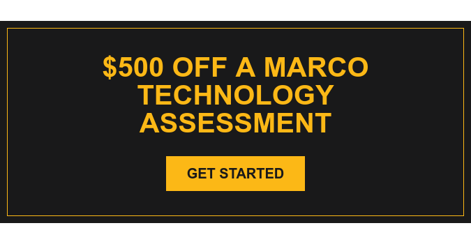 $500 off a Marco Technology Assessment Get Started