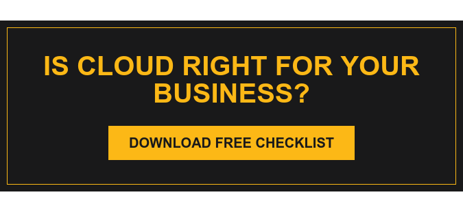 Is Cloud Right for Your Business? Download Free Checklist