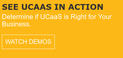 See UCaaS in action  Determine if UCaaS is Right for Your Business  Watch Demos