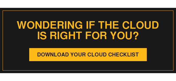 Cloud Checklist - Is the cloud right for your business?