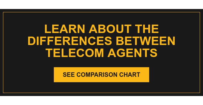 Learn about the differences between telecom agents See Comparison Chart