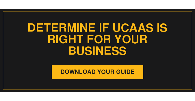 Determine if UCaaS is Right for Your Business Download Your Guide
