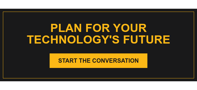 Plan for Your Technology's Future Start the Conversation