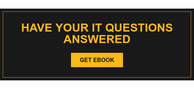 Have Your IT Questions Answered Get eBook