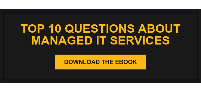 Top 10 Questions About Managed IT Services Download the eBook