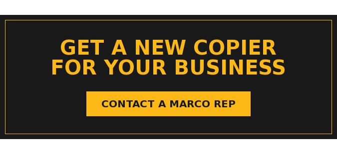 Get a New Copier for Your Business Contact a Marco Rep