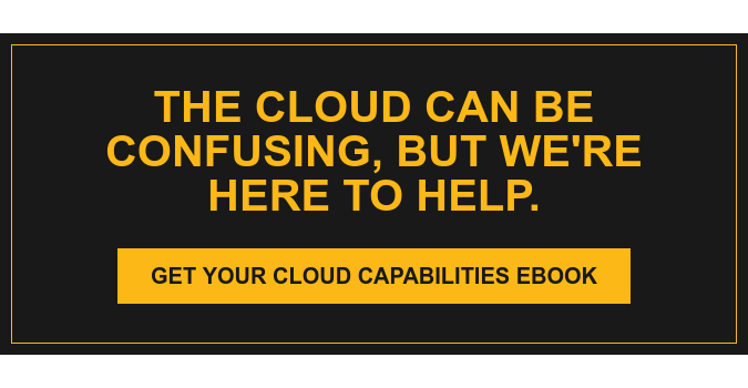 The Cloud Can be Confusing, But We're Here to Help. Get Your Cloud Capabilities eBook