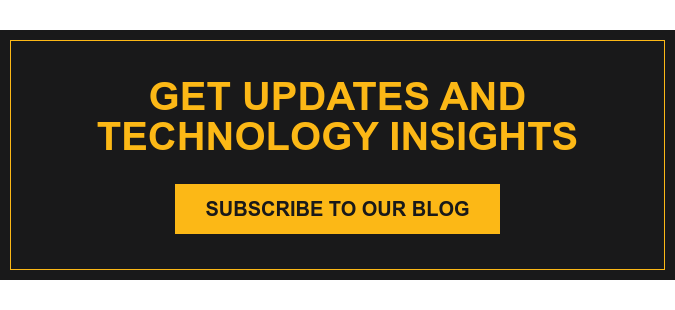 Get updates and technology insights Subscribe to our Blog