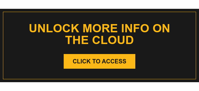 Unlock More Info on the Cloud Click to Access