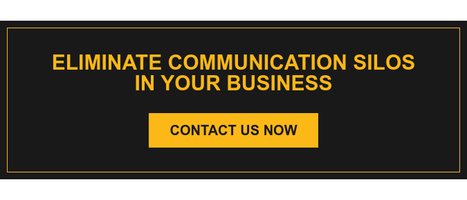 Eliminate Communication Silos in your business Contact Us Now