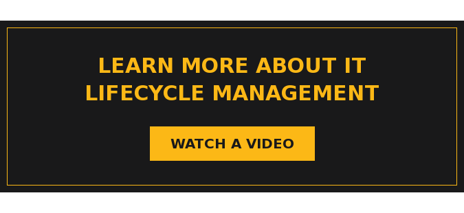 Learn More about IT Lifecycle Management  Watch a Video
