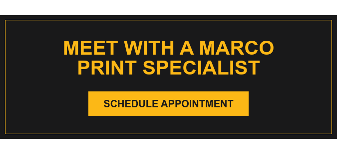 Meet with a Marco Print Specialist Schedule Appointment