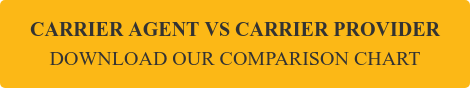 Carrier Agent vs Carrier Provider Download our Comparison Chart