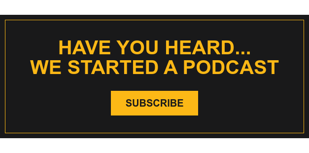 Have you heard... We Started a podcast Subscribe