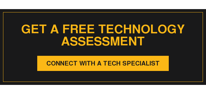 Get a Free Technology Assessment Connect with a Tech Specialist