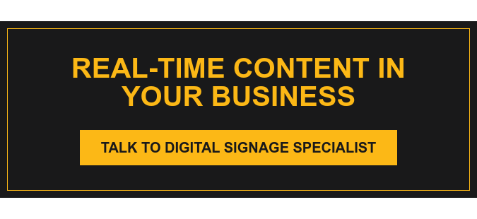 Real-Time Content in Your Business Talk to Digital Signage Specialist