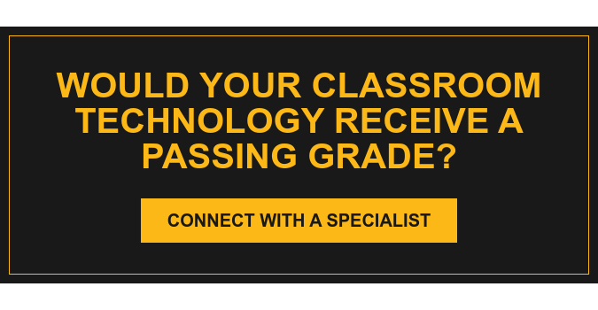 Would your classroom technology receive a passing grade? Connect with a specialist