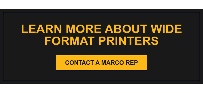 Learn More About Wide Format Printers Contact a Marco Rep