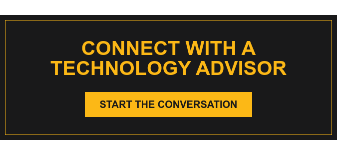 Connect with a Technology Advisor Start the Conversation