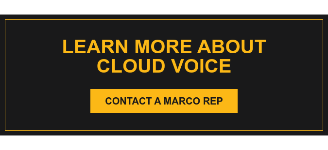 Learn More About Cloud Voice Contact a Marco Rep