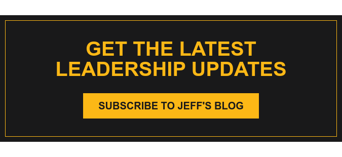 Get the latest Leadership updates Subscribe to Jeff's Blog