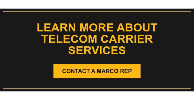 Learn More About Telecom Carrier Services Contact a Marco Rep