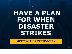 Have a Plan for When Disaster Strikes Meet with a Technician