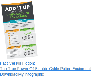 Fact Versus Fiction: The True Power Of Electric Cable Pulling Equipment  Download My Infographic