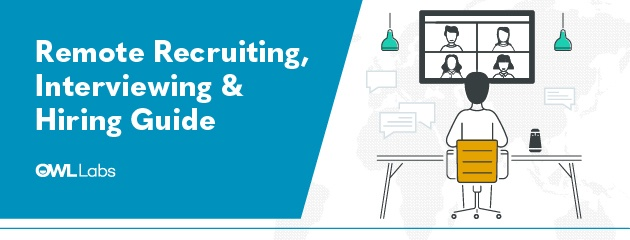 remote recruiting, interviewing, and hiring guide from Owl Labs
