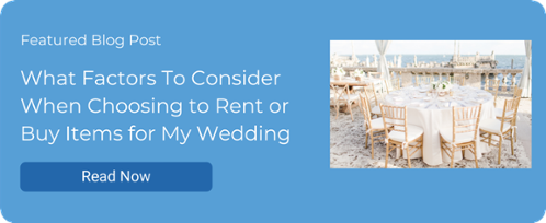What Factors To Consider When Choosing to Rent or Buy Items for My Wedding