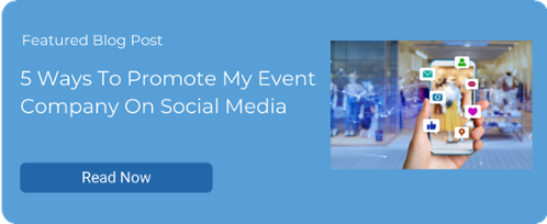 5 Ways To Promote My Event Company On Social Media