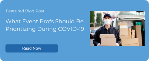 What Event Profs Should Be Prioritizing During COVID-19