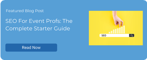 SEO For Event Profs: The Complete Starter Guide
