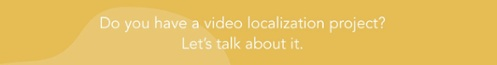 Video localization project translation services
