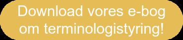 Download vores e-bog om terminologistyring!