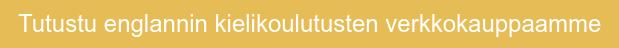 Tutustu englannin kielikoulutusten verkkokauppaamme
