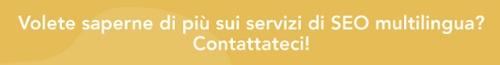 Volete saperne di più sui servizi di SEO multilingua? Contattateci!