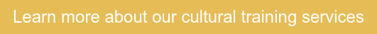 Learn more about our cultural training services