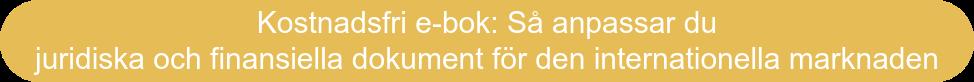 Kostnadsfri e-bok: Så anpassar du juridiska och finansiella dokument för den internationella marknaden