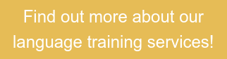 Find out more about our  language training services!
