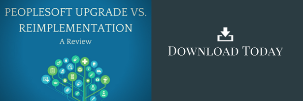 Download the PeopleSoft Upgrade vs. Reimplementation Review