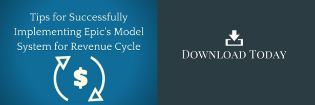 Tips for Successfully Implementing Epic's Model System for Revenue Cycle