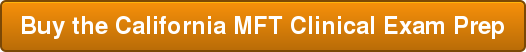 Buy the California MFT Clinical Exam Prep