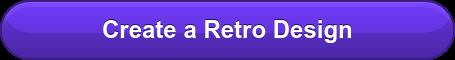 Create a Retro Design