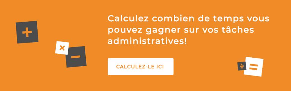Calculez combien de temps vous pouvez gagner sur vos tâches  administratives!