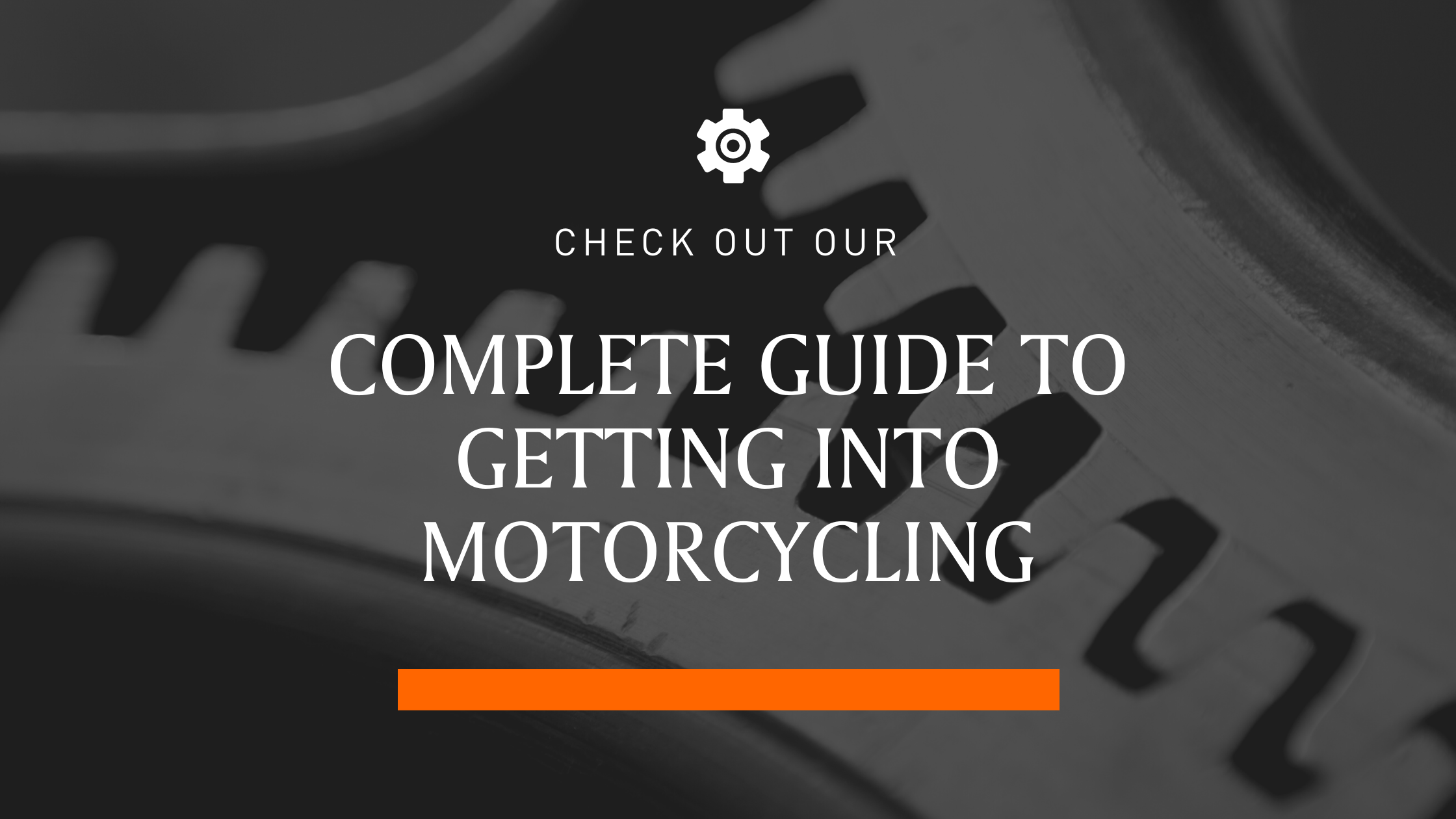 Complete Guide to Getting Into Motorcycling