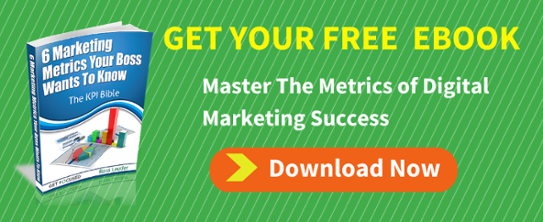 6 Marketing Metrics Your Boss Wants To Know