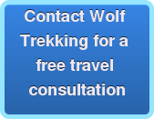 Contact Wolf  Trekking for a  free travel  consultation