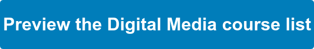 Preview the Digital Media course list